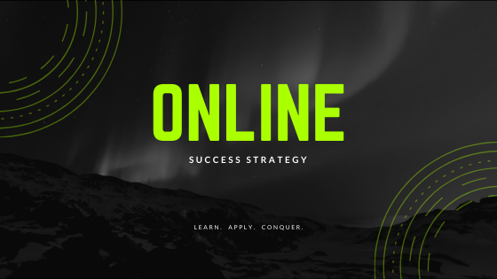 #1 Online Success Strategy