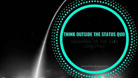 Think Outside the Status Quo