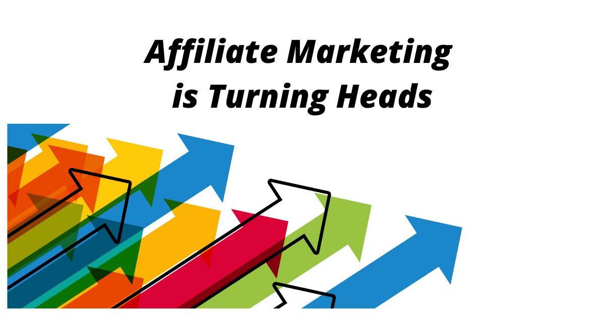 Affiliate Marketing is Turning Heads