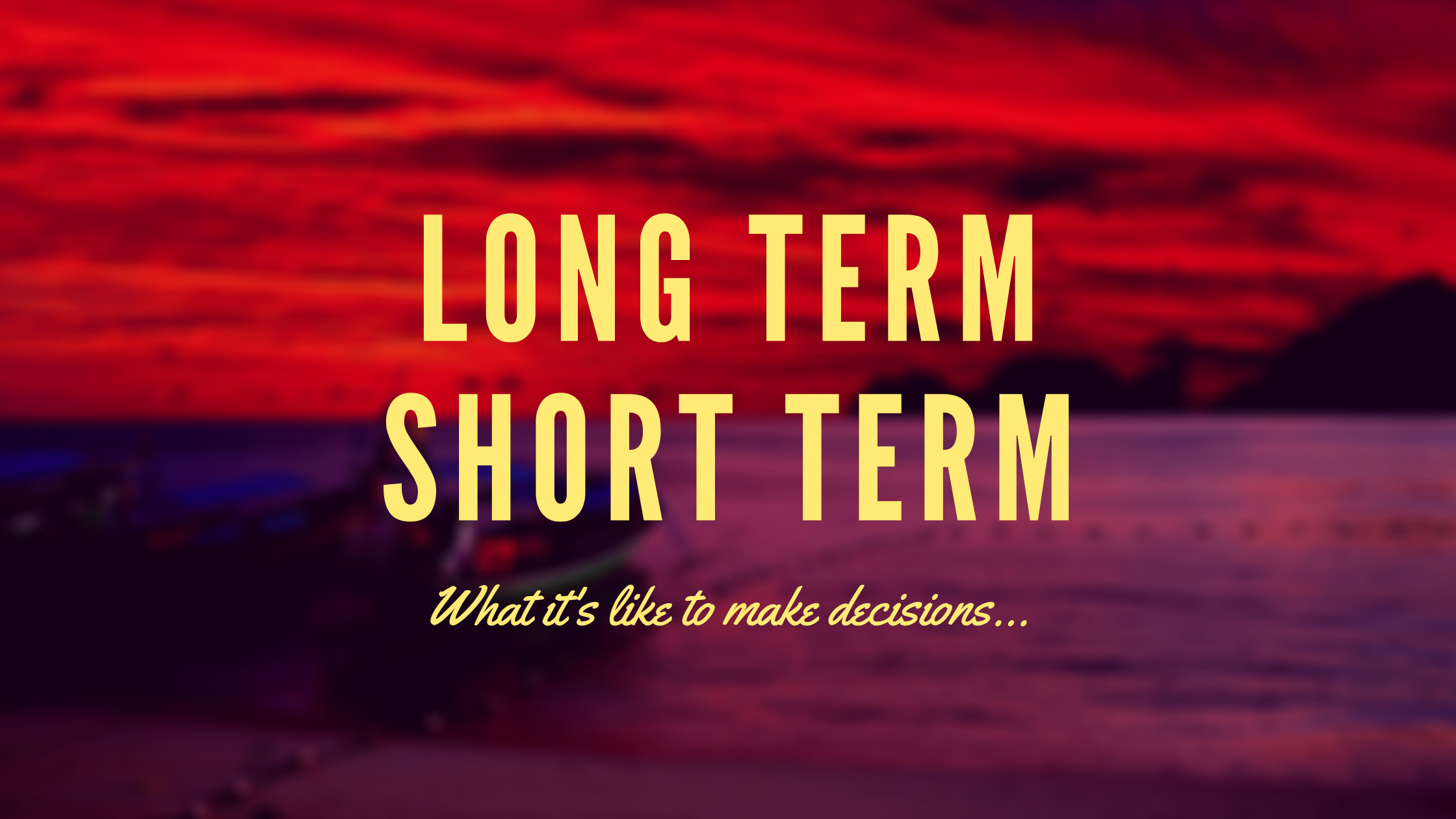 Long Term v. Short Term